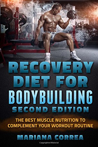 recovery-diet-for-bodybuilding-second-edition-the-best-muscle-nutrition-to-complement-your-workout-routine
