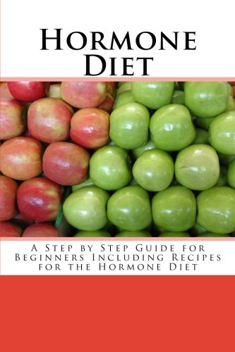 hormone-diet-a-step-by-step-guide-for-beginners-including-recipes-for-the-hormone-diet