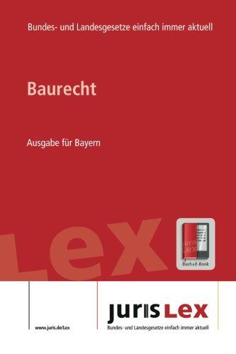 baurecht-ausgabe-fr-bayern-rechtsstand-17042018-bundes-und-landesrecht-einfach-immer-aktuell-juris-lex-german-edition