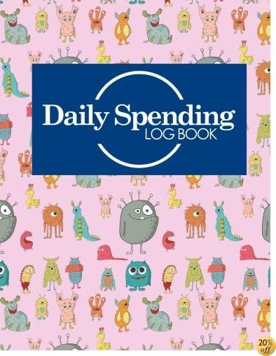Daily Spending Log Book: Business Expense Log, Expense Notebook, Daily Spending Tracker, Spending Journal, Cute Monsters Cover (Daily Spending Log Books) (Volume 52)