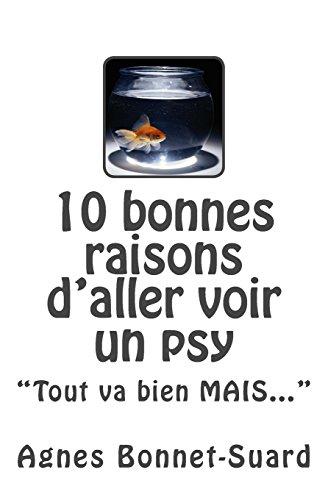 10-bonnes-raisons-daller-voir-un-psytout-va-bien-mais-french-edition