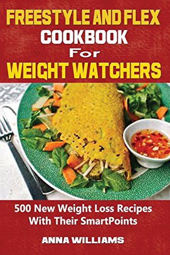 freestyle-and-flex-cookbook-for-weight-watchers-500-new-weight-loss-recipes-with-their-smartpoints