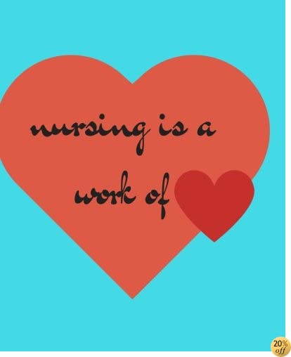TNursing Is A Work Of Heart: Nursing Student Gift Ruled 120 Pages Notebook