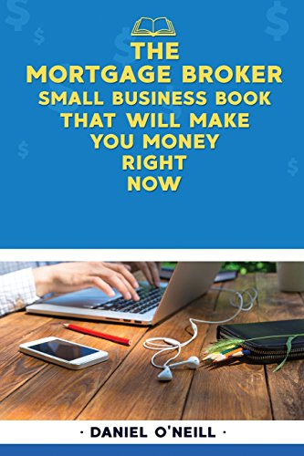 the-mortgage-broker-small-business-book-that-will-make-you-money-right-now-a-sales-funnel-formula-to-10x-your-business-even-if-you-dont-have-money-or-time-guaranteed