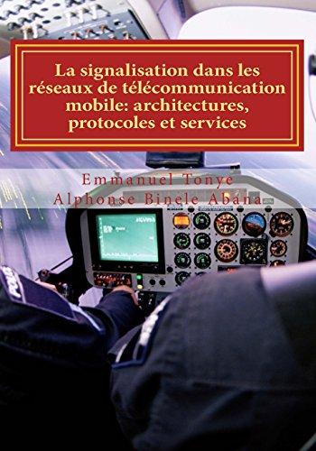 la-signalisation-dans-les-rseaux-de-tlcommunication-mobile-architectures-protocoles-et-services-french-edition