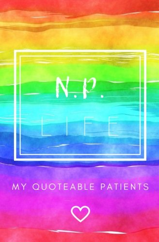 np-life-my-quoteable-patients-softcover-a-nurse-practitioners-journal-of-quotes-memories-and-stories-525x8-in-quote-journal-nursing-memory-gifts-np-graduation-gifts-nurse-week-gifts