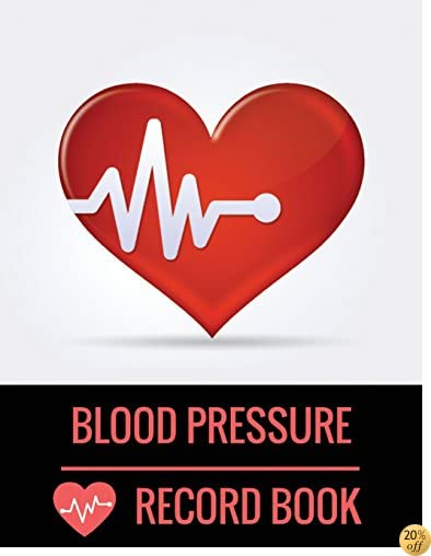 Blood Pressure Record Book: with Blood Pressure Chart for Daily Personal Record and your health Monitor Tracking Numbers of Blood Pressure : size ... (blood pressure log for patients) (Volume 1)
