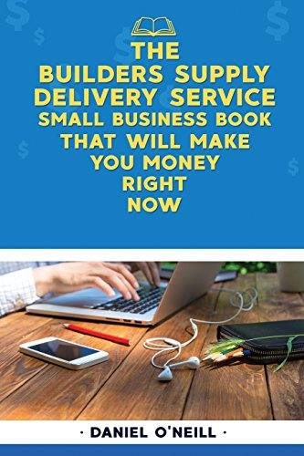 the-builders-supply-delivery-service-small-business-book-that-will-make-you-mone-a-sales-funnel-formula-to-10x-your-business-even-if-you-dont-have-money-or-time-guaranteed
