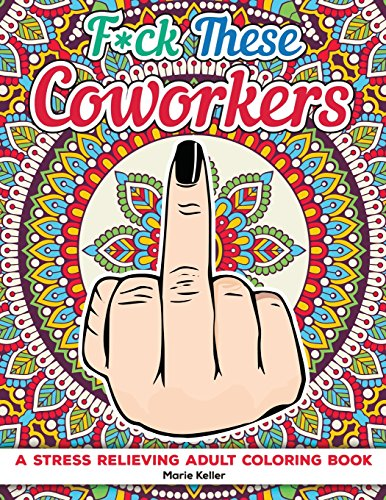 fuck-these-coworkers-a-stress-relieving-adult-coloring-book