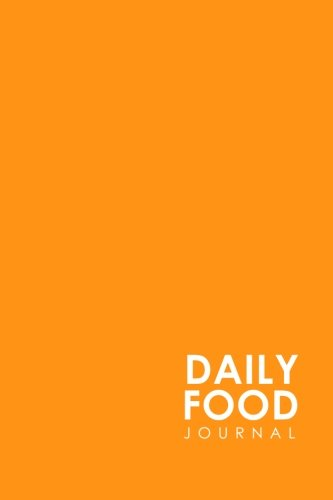 daily-food-journal-daily-food-journal-template-food-journal-for-women-keto-food-journal-space-for-meals-amounts-calories-body-weight-exercise-water-minimalist-orange-cover-volume-19