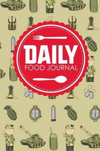 daily-food-journal-calorie-tracking-journal-food-journal-for-ibs-food-tracking-log-space-for-meals-amounts-calories-body-weight-exercise-meds-water-cute-army-cover-volume-79