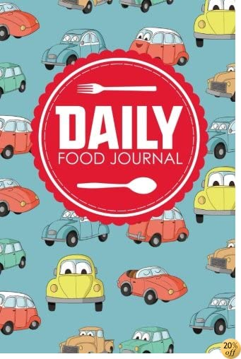 Daily Food Journal: Bariatric Food Journal, Food Diary Log, Food Journals For Tracking Meals, Space For Meals, Amounts, Calories, Body Weight. Water, Cute Cars & Trucks Cover (Volume 97)