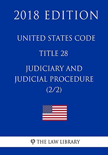 united-states-code-title-28-judiciary-and-judicial-procedure-2-2-2018-edition