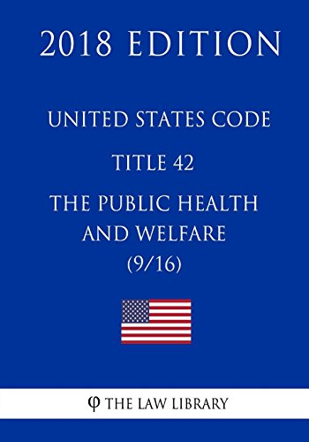 united-states-code-title-42-the-public-health-and-welfare-9-16-2018-edition