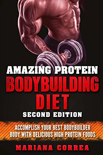 amazing-protein-bodybuilding-diet-second-edition-accomplish-your-best-bodybuilder-body-with-delicious-high-protein-foods
