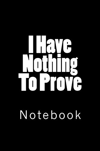 i-have-nothing-to-prove-not