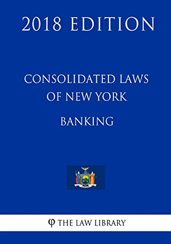 consolidated-laws-of-new-york-banking-2018-edition