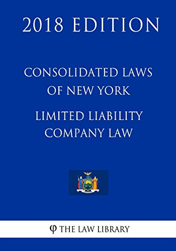 consolidated-laws-of-new-york-limited-liability-company-law-2018-edition