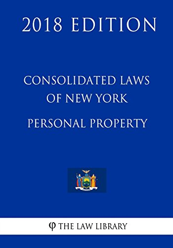 consolidated-laws-of-new-york-personal-property-2018-edition