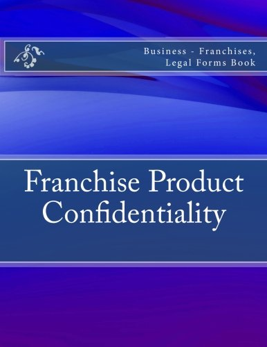 franchise-product-confidentiality-business-franchises-legal-forms-book