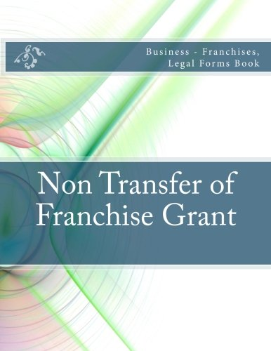 non-transfer-of-franchise-grant-business-franchises-legal-forms-book