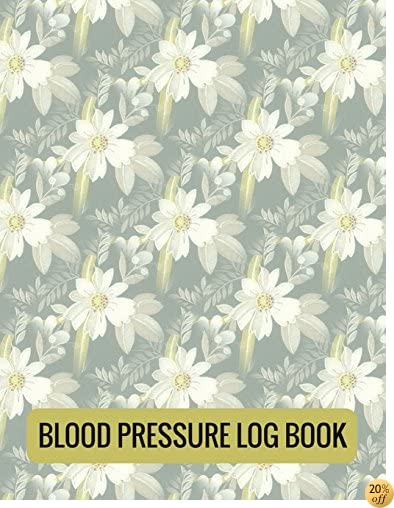 Blood Pressure Log Book: Blood Pressure Notebook with Blood Pressure Chart by age range for Daily Personal Record and your health Monitor Tracking Monitoring Health Diary Book (Volume 1)