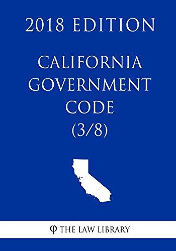 california-government-code-3-8-2018-edition