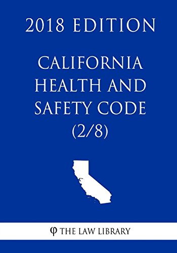 california-health-and-safety-code-2-8-2018-edition
