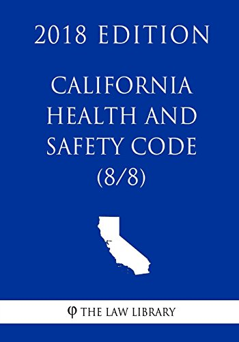 california-health-and-safety-code-8-8-2018-edition