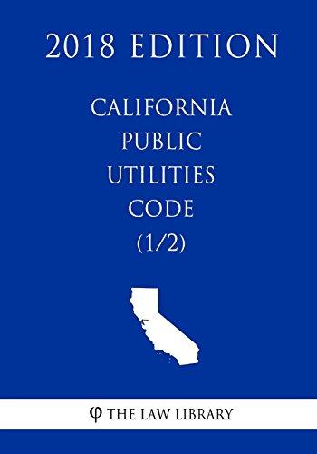 california-public-utilities-code-1-2-2018-edition