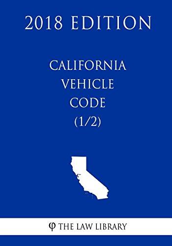 california-vehicle-code-1-2-2018-edition