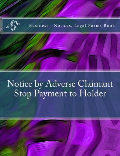 notice-by-adverse-claimant-stop-payment-to-holder-business-notices-legal-forms-book