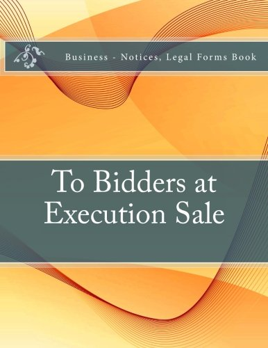 to-bidders-at-execution-sale-business-notices-legal-forms-book