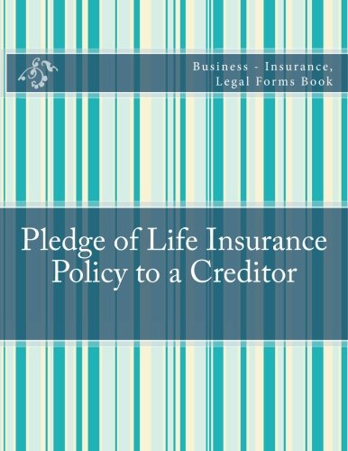 pledge-of-life-insurance-policy-to-a-creditor-business-insurance-legal-forms-book