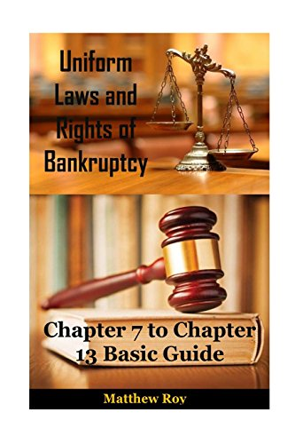 uniform-laws-and-rights-of-bankruptcy-chapter-7-11-and-13-basic-guide