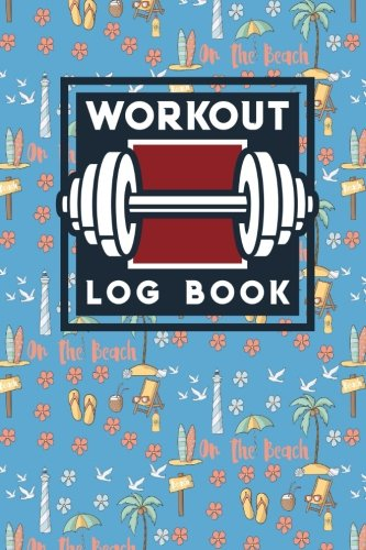 workout-log-book-exercise-record-book-workout-diary-journal-gym-workout-journal-workout-tracker-journal-cute-beach-cover-workout-log-books-volume-57