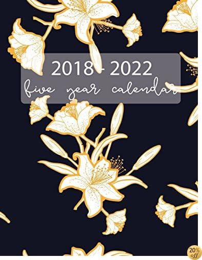 2018-2022 Five Year Calendar: Five Year Planner, Monthly Schedule Organizer, Flower and Black, Calendar June 2018 - December 2022, Academic Monthly Agenda (Calendar Diary Logbook) (Volume 5)