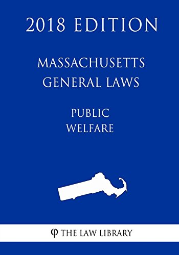 massachusetts-general-laws-public-welfare-2018-edition