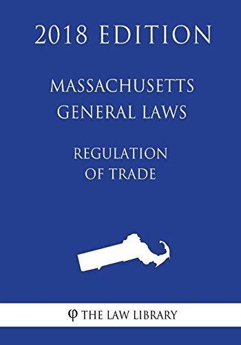 massachusetts-general-laws-regulation-of-trade-2018-edition