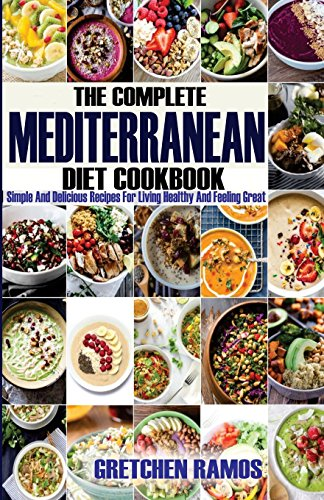 the-complete-mediterranean-diet-cookbook-simple-and-delicious-recipes-for-living-healthy-and-feeling-great