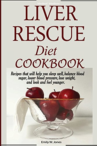 liver-rescue-diet-cookbook-recipes-that-will-help-you-sleep-well-balance-blood-sugar-lower-blood-pressure-lose-weight-and-look-and-feel-younger