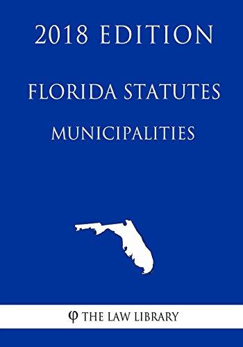 florida-statutes-municipalities-2018-edition
