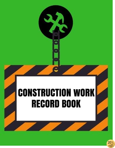 Construction Work Record Book: Supervisor Daily Log Book, Jobsite Project Management Report, Site Book, Log Subcontractors, Equipment, Safety Concerns Paperback (Building Industry) (Volume 7)