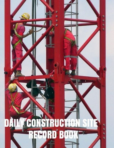 daily-construction-site-record-book-construction-supervisor-daily-log-book-jobsite-project-management-report-site-book-log-subcontractors-paperback-building-industry-volume-11