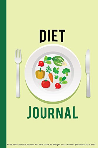 diet-journal-food-and-exercise-journal-for-100-days-to-weight-loss-planner-portable-size-6x9-food-and-exercise-journal-volume-1