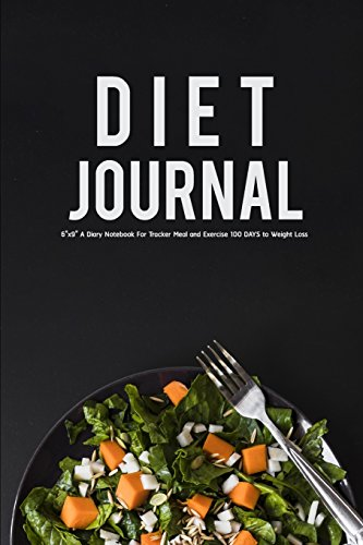 diet-journal-6x9-a-diary-not-for-tracker-meal-and-exercise-100-days-to-weight-loss-food-and-exercise-journal-volume-6