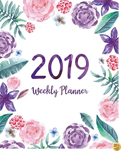 2019 Weekly Planner: Daily Weekly And Monthly Planner  January 2019 to December 2019 Planners For To do list Journal Notebook Planners And Academic weekly monthly Calendar planner (Volume 4)