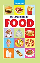 My Little Book of Foods by Dreamland