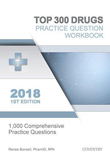 top-300-drugs-practice-question-workbook-1000-comprehensive-practice-questions-2018-edition