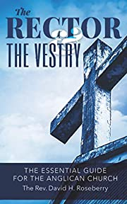 The Rector and the Vestry: A Very Essential…